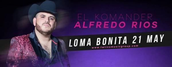 """""""El Komander"""" anuncia su arribo a Loma Bonita"""