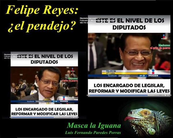 Masca la Iguana/ Felipe Reyes: el pendejo
