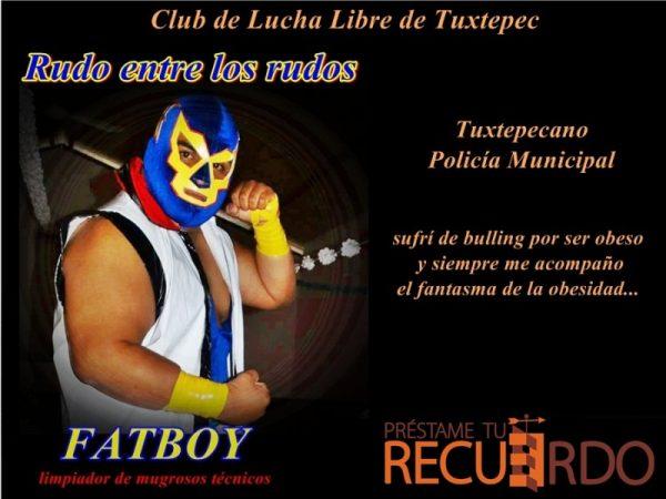 Club de Lucha Libre de Tuxtepec: FATBOY