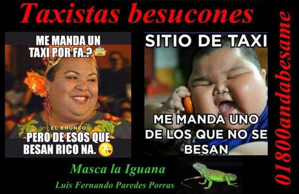 Masca la iguana / Los taxistas besucones de Oaxaca