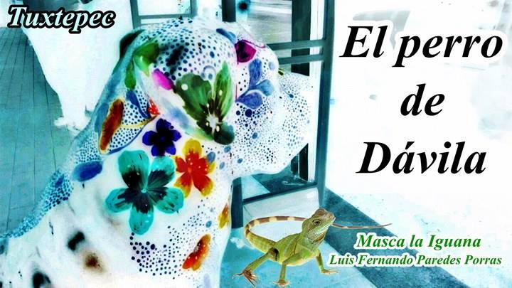 Masca la Iguana/El Perro de Dávila