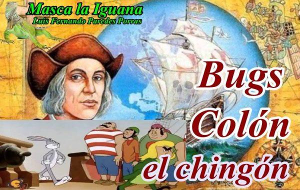 Masca la Iguana/ Bugs Colón, el mero chingón