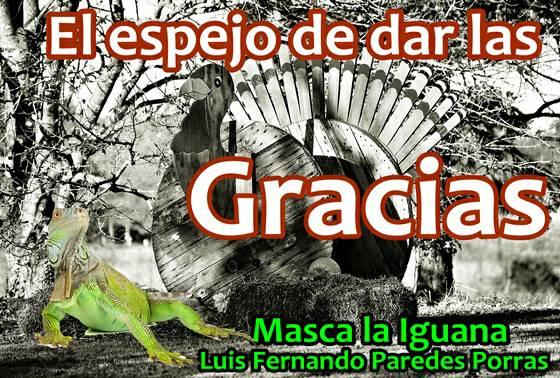 Masca la Iguana/ Dar las Gracias, ¿tradición pertinente?