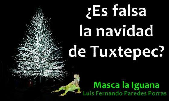 Masca la Iguana/¿Es falsa la Navidad de Dávila en Tuxtepec?