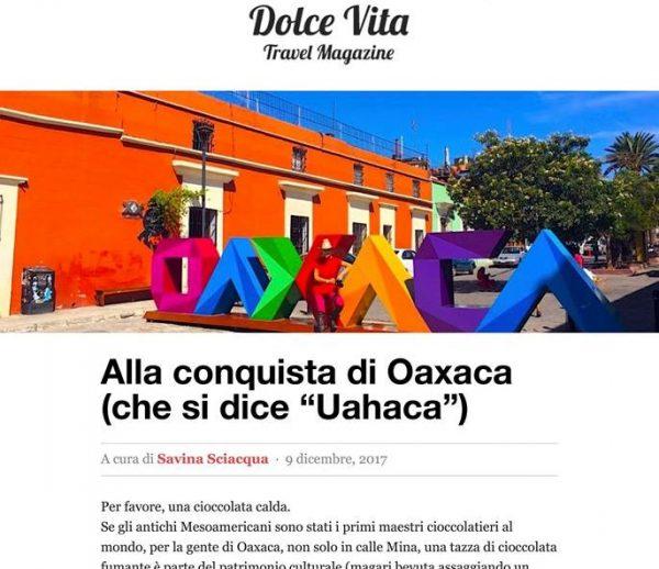 Italia se cautiva con la grandeza de Oaxaca publicada en Dolce Vita Travel Magazine