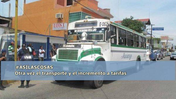 #ASILASCOSAS/ Otra vez el transporte y el incremento a tarifas