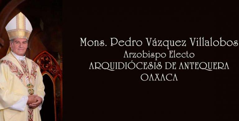Nombran a Pedro Vázquez Villalobos como nuevo arzobispo de Oaxaca