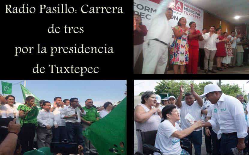 Radio Pasillo: Carrera de tres por la presidencia de Tuxtepec