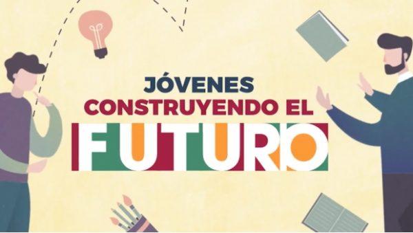 ¿Quieres ser becario de Jóvenes Construyendo el Futuro? Aquí te decimos qué hacer