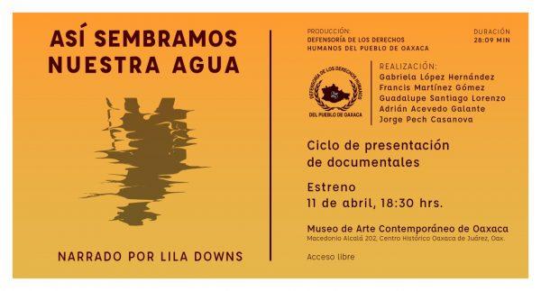 Presentará Defensoría documental narrado por Lila Downs sobre defensa de acuífero oaxaqueño por campesinos zapotecas