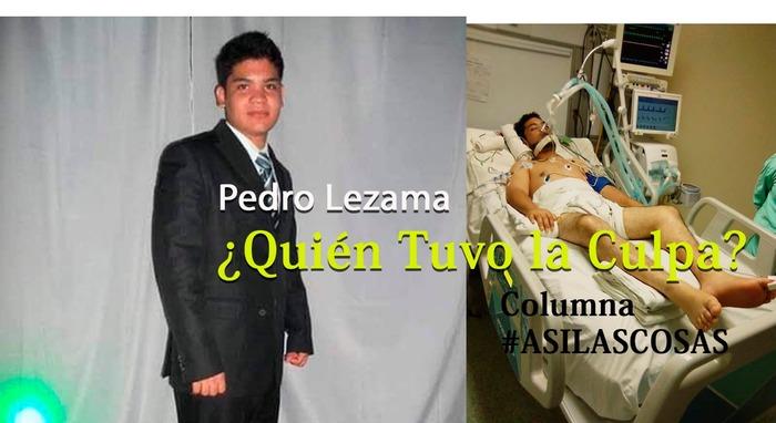 #ASILASCOSAS El lamentable caso de Pedro Lezama, ¿quien tuvo la culpa?