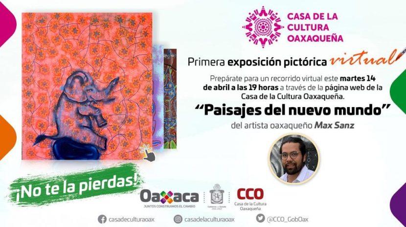 Casa de la Cultura Oaxaqueña, tendrá su primera exposición pictórica virtual