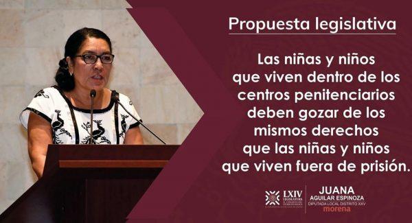 Propone Diputada Juana Aguilar mejorar condiciones de niños y niñas que viven en cárceles de Oaxaca