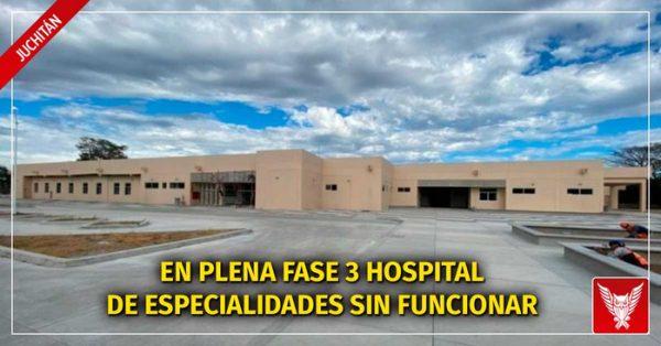 Hospital de especialidades de Juchitan sin funcionar, a un mes de haberse anunciado