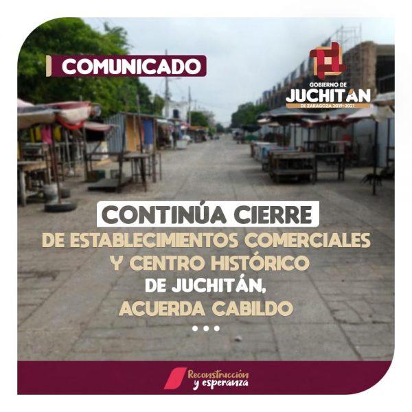 Continúa cierre de establecimientos comerciales y centro histórico de Juchitán, acuerda cabildo