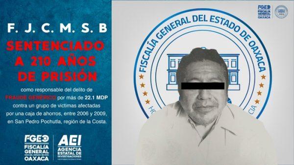 Sentencian a 210 años de prisión, a ex presidente de caja de ahorro en Pochutla